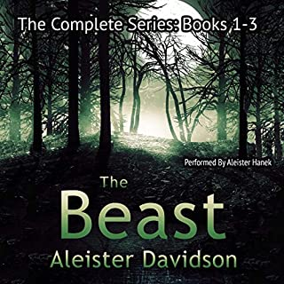 The Beast Complete Series: A Werewolf Horror, Books 1-3                   By:                                                                                                                                 Aleister Davidson                               Narrated by:                                                                                                                                 Aleister Hanek                      Length: 4 hrs and 12 mins     1 rating     Overall 5.0