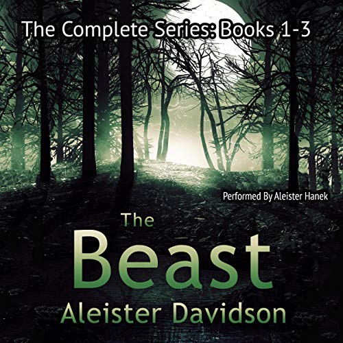 The Beast Complete Series: A Werewolf Horror, Books 1-3 audiobook cover art