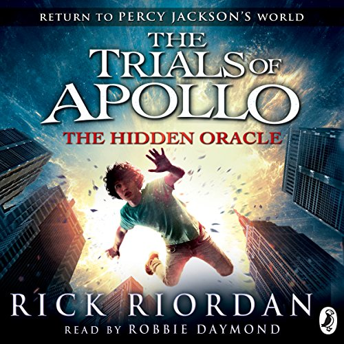 The Hidden Oracle     The Trials of Apollo, Book One              By:                                                                                                                                 Rick Riordan                               Narrated by:                                                                                                                                 Robbie Daymond                      Length: 10 hrs and 34 mins     126 ratings     Overall 4.7