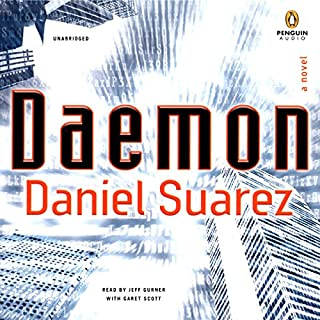 Daemon                   By:                                                                                                                                 Daniel Suarez                               Narrated by:                                                                                                                                 Jeff Gurner                      Length: 15 hrs and 55 mins     14,442 ratings     Overall 4.4