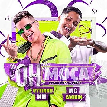 Ô Moça (Brega Funk Remix)