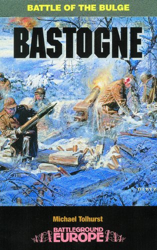 Bastogne: Battle of the Bulge (Battleground Europe Series)