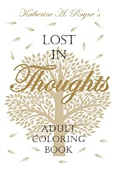 Lost in Thoughts: Adult Coloring Book Paperback