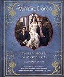 Vampire Diaries, tous les secrets de Mystic Falls - Journal d'une série