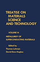 Metallurgy of Superconducting Materials: Treatise on Materials Science and Technology, Vol. 14