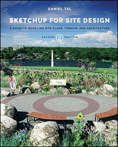 SketchUp for Site Design: A Guide to Modeling Site Plans, Terrain, and Architecture (English Edition)