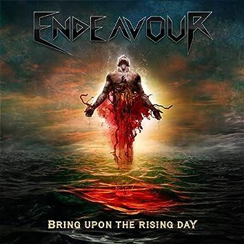 Bring Upon the Rising Day