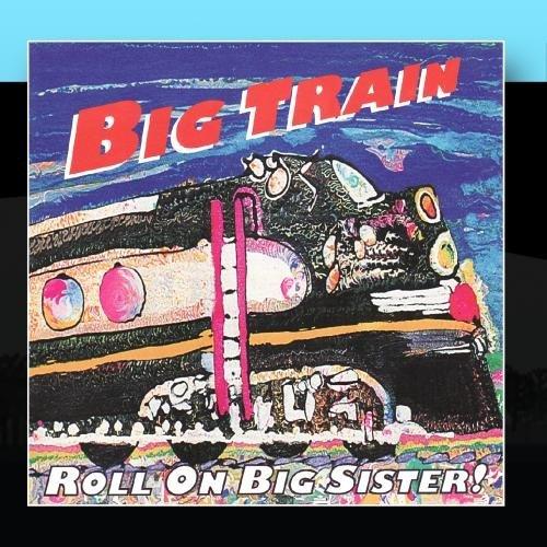 Roll On Big Sister! by Big Train