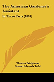 The American Gardener's Assistant: In Three Parts (1867)