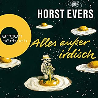 Alles außer irdisch                   Autor:                                                                                                                                 Horst Evers                               Sprecher:                                                                                                                                 Horst Evers                      Spieldauer: 9 Std. und 35 Min.     532 Bewertungen     Gesamt 3,9