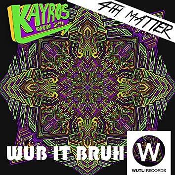 Wub It Bruh