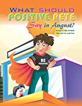 What should POSITIVE PETE Say in August? (Months) PDF
