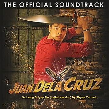 """Sa Isang Sulyap Mo (Ballad Version) (From """"Juan Dela Cruz"""")"""