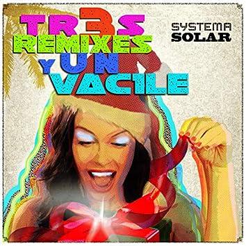 3 Remixes y 1 Vacile