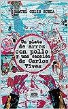 Un Plato de Arroz con Pollo y una Canción de Carlos Vives: Una lección de amor en medio de la...