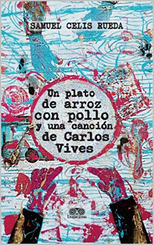 Un Plato de Arroz con Pollo y una Canción de Carlos Vives: Una lección de amor en medio de la guerra