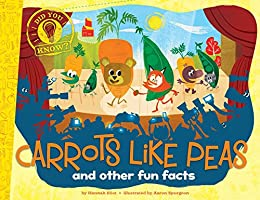 Carrots Like Peas: and other fun facts (Did You Know?) by [Hannah Eliot, Aaron Spurgeon]