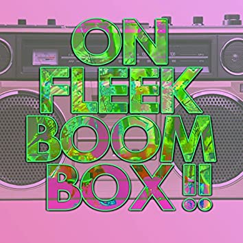 On Fleek Boom Box