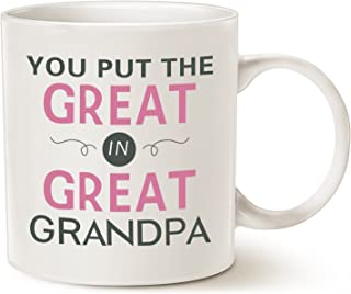 MAUAG Fathers Day Gifts Grandpa Coffee Mug Christmas Gifts, You Put the Great in Great Grandpa Best Birthday Gifts for Grandpa, Grandfather Cup White, 14 Oz