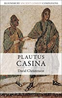 Plautus: Casina (Bloomsbury Ancient Comedy Companions)