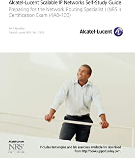 Alcatel-Lucent Scalable IP Networks Self-Study Guide: Preparing for the Network Routing Specialist I (NRS 1) Certification...