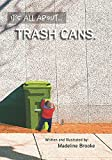 It's All About Trash Cans