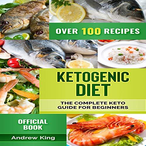 Ketogenic Diet: The Complete Keto Guide for Beginners Titelbild
