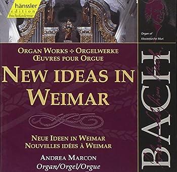 J S Bach  New Ideas in Weimar - Organ Works