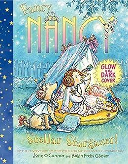 Fancy Nancy: Stellar Stargazer! by [Jane O'Connor, Robin Preiss Glasser]