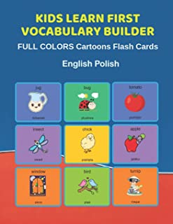 Kids Learn First Vocabulary Builder FULL COLORS Cartoons Flash Cards English Polish: Easy Babies Basic frequency sight wor...