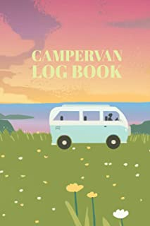 Campervan Log Book: A Campervan log book to Record Your Van Life Adventure, Campground Informations, Costs and Mileage Tra...