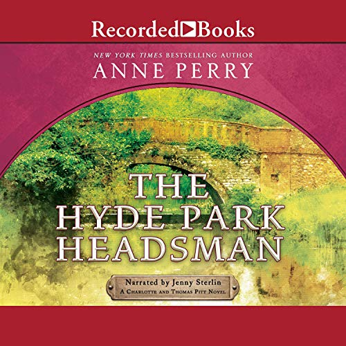 The Hyde Park Headsman Audiobook By Anne Perry cover art