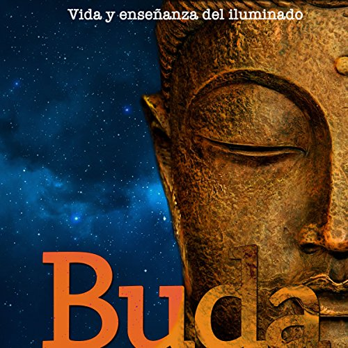 Buda [Buddha: Life and Teaching of Enlightenment] audiobook cover art
