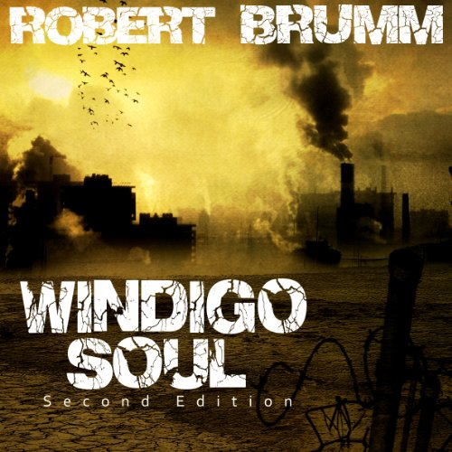 Windigo Soul                   By:                                                                                                                                 Robert Brumm                               Narrated by:                                                                                                                                 Jeff Bower                      Length: 5 hrs and 51 mins     Not rated yet     Overall 0.0