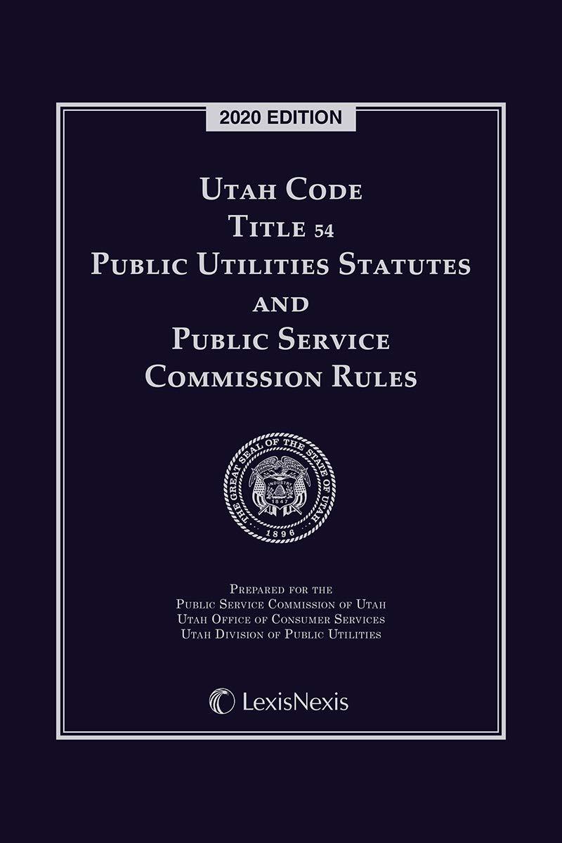 Utah Code Title 54 Public Utilities Statutes and Public Service Commission Rules
