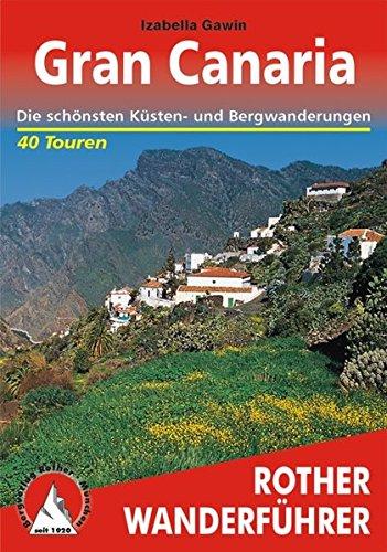 Gran Canaria. Die schönsten Küsten- und Bergwanderungen. 40 Touren