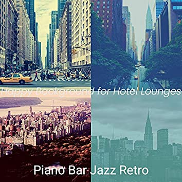 Happy Background for Hotel Lounges