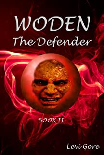 Woden the Defender: Book 2 of the Woden Series