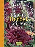 Mein Herbstgarten: Zauberhaftes Farbenspiel und köstlicher Genuss