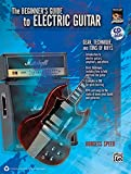 Beginners Guide to Electric Guitar: Gear, Technique, and Tons of Riffs (Book & CD)