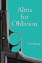 Alms for Oblivion: Sunset on the Pacific War (Peter Kemp War Trilogy) PDF