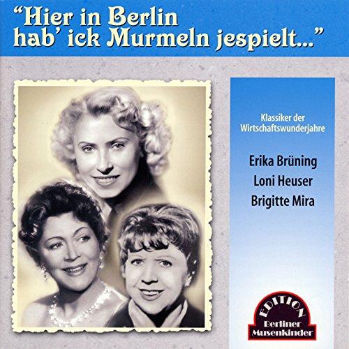 Hier in Berlin hab\' ick Murmeln jespielt....