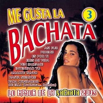 Me Gusta La Bachata Vol. 3 (Lo Mejor De La Bachata)