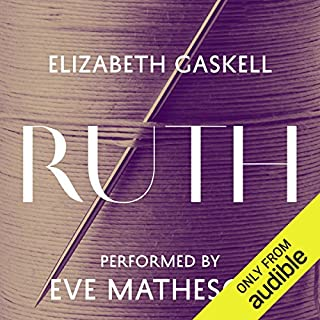 Ruth                   By:                                                                                                                                 Elizabeth Gaskell                               Narrated by:                                                                                                                                 Eve Matheson                      Length: 16 hrs and 50 mins     104 ratings     Overall 4.1