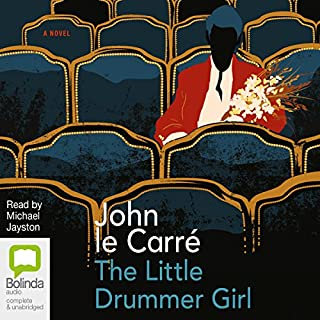 The Little Drummer Girl                   De :                                                                                                                                 John le Carré                               Lu par :                                                                                                                                 Michael Jayston                      Durée : 20 h et 16 min     Pas de notations     Global 0,0