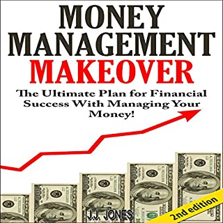 Money Management Makeover 2nd Edition     The Ultimate Plan for Financial Success with Managing Your Money by Budgeting and Saving              By:                                                                                                                                 J.J. Jones                               Narrated by:                                                                                                                                 Millian Quinteros                      Length: 57 mins     8 ratings     Overall 3.6