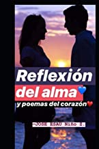 Reflexión del alma y poemas del corazón (Spanish Edition)
