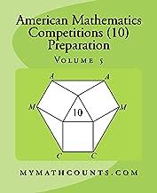 American Mathematics Competitions (AMC 10) Preparation (Volume 5)