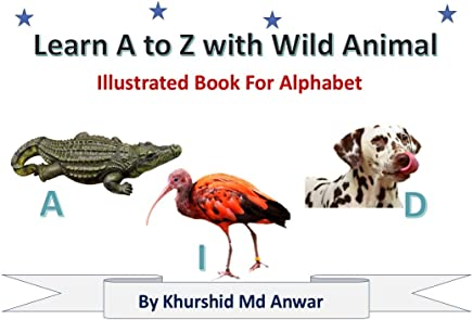 Learn A to Z with Animals: Illustrated Book For Alphabet A to Z (English Edition)