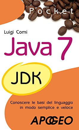 Java 7 Pocket (Programmare con Java Vol. 4)